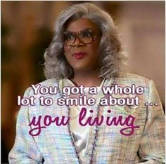 Tyler Perry Quotes, Madea Humor, Madea Movies, Woman Quotes, Make Me Smile, Funny Quotes, Wisdom, Faith, Words