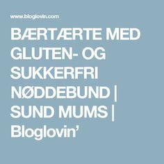 BÆRTÆRTE MED GLUTEN- OG SUKKERFRI NØDDEBUND | SUND MUMS | Bloglovin'