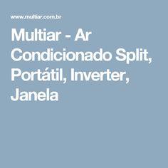 Multiar - Ar Condicionado Split, Portátil, Inverter, Janela