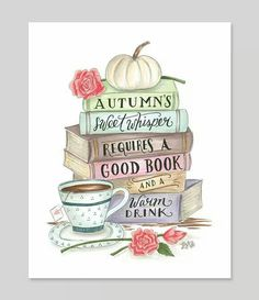 """""""Autumn's sweet whisper requires a good book and a warm drink."""" - """"Autumn's sweet whisper requires a good book and a warm drink. Book And Coffee, Lily And Val, Happy Fall Y'all, Book Nooks, I Love Books, Book Nerd, Book Quotes, Fall Quotes, Fall Poems"""