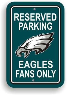 The Philadelphia Eagle NFL Reserved Parking Sign for Eagles Fans Only