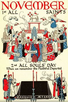 November 1 -All Saints Day, November 2-All Souls Day when we remember the Faithful Departed