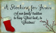 A Stocking For Jesus- A New Tradition to Bring Christ Back to Christmas - Rachael's BookNook