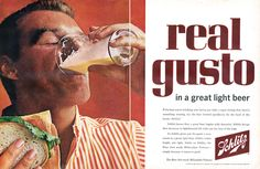 "Classic 60's booze ad ""Schlitz ""real gusto"" This beer actually existed!"