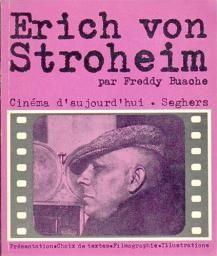 Erich von Stroheim by Freddy Buache (1972) (French)