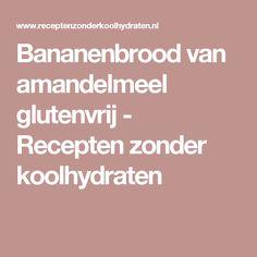 Bananenbrood van amandelmeel glutenvrij - Recepten zonder koolhydraten