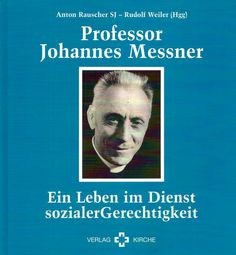PROFESSOR JOHANNES MESSNER von Rauscher und Weiler Verlag
