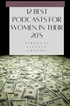 Are you just starting your personal finance journey and want to learn more about personal finance? Well you are in luck! Podcasts are amazing tools to learn more about personal finance. Click to find out what are the 12 best podcasts for women in their 20's- personal finance edition!