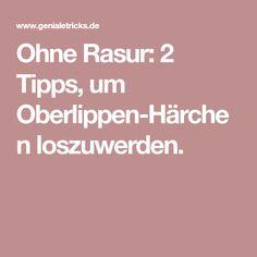 Ohne Rasur: 2 Tipps, um Oberlippen-Härchen loszuwerden. Beauty, Unwanted Hair, Upper Lip, Main Hoon Na, Health And Fitness, Remedies, Tips, Lemon, Beleza