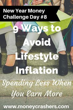 9 Ways to Avoid Lifestyle Inflation Spending Less When You Earn More http://www.moneycrashers.com/ways-avoid-lifestyle-inflation/