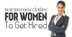 Best Interview Clothes for Women to Get Hired
