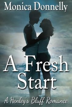 A Fresh start by debut contemporary romance author Monica Donnelly.