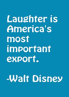 Laughter is America's Most Important Export .