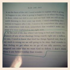 This is a paragraph from a book called, Blue Like Jazz. Go to http://a-life-worth-something.blogspot.com/ to read my thoughts on it.