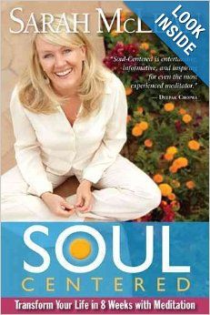 Soul-Centered: Transform Your Life in 8 Weeks with Meditation: Sarah McLean: 0971486440164: Amazon.com: Books