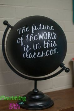 Classroom decor classroom quote The Future of the World is in this classroom glo. - Classroom decor classroom quote The Future of the World is in this classroom globe art - Social Studies Classroom, 5th Grade Classroom, Middle School Classroom, Classroom Design, Science Classroom, Future Classroom, Classroom Themes, Classroom Organization, Classroom Management