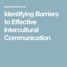 identify barriers to effective communication Barriers to effective verbal communication lacking clarity avoid abstract, overly-formal language, colloquialisms, and jargon, which obscure your message more than they serve to impress people.