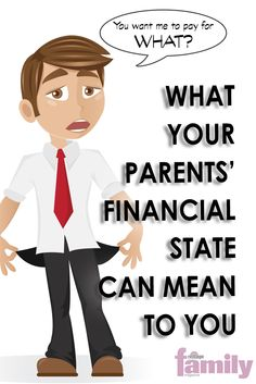 You want me to pay for what? What your parents' finances can mean for you.