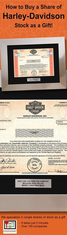 Give or gift a share of Harley Davidson stock. Better yet, get one for yourself. The ultimate Harley gift? Ownership! By GiveAshare.com