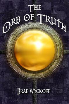 *el libro*The Orb of Truth (The Horn King, [[PDF]] Descarga gratuita de libros Brae Wyckoffaaspcaa Horn, Books To Read, My Books, Books A Million, Indie Books, Book Trailers, Fantasy Books, Fantasy Art, Play