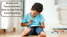 Books and Touchscreens: How to Get Kids to Love Reading – Maktabat