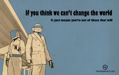 """DAFT PUNK + The Venus Project """"If you think we can't change the world, it just means you're not one of those that will"""""""