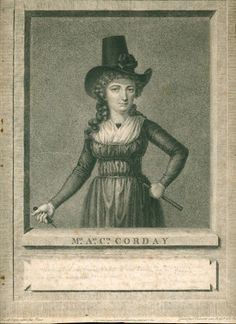 Posthumous engraving of Charlotte de Corday, Citizen Hauer, painter, drew her likeness in the criminal chamber while she awaited the results of the deliberations. (She had murdered Jean Paul Marat.)This engraving was distributed in 1793 after her death.