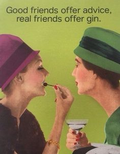 Advice or a gin? According to this card, 'Good friends offer advice, real friends offer gin. Gin Quotes, Alcohol Quotes, Alcohol Humor, Funny Quotes, Gin Tasting, Hey Bartender, Bartender Drinks, Gin Bar, Gin Lovers