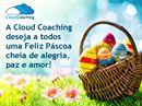 Desejamos a todos uma Feliz Páscoa repleta de coisas boas, especialmente alegria, paz e amor! http://www.cloudcoaching.com.br/