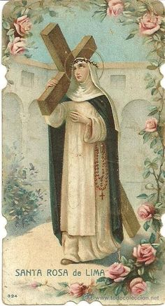 August 23: St. Rose of Lima (born 1586, died 1617; aged 31). She is the patron saint of the Americas and florists.