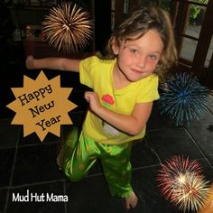 Wishing You a Happy New Year and filling you in on our month ahead - a lot of travel and working to find our next step! - Mud Hut Mama