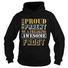 PARENT OF FROST THING SHIRTS #gift #ideas #Popular #Everything #Videos #Shop #Animals #pets #Architecture #Art #Cars #motorcycles #Celebrities #DIY #crafts #Design #Education #Entertainment #Food #drink #Gardening #Geek #Hair #beauty #Health #fitness #History #Holidays #events #Home decor #Humor #Illustrations #posters #Kids #parenting #Men #Outdoors #Photography #Products #Quotes #Science #nature #Sports #Tattoos #Technology #Travel #Weddings #Women