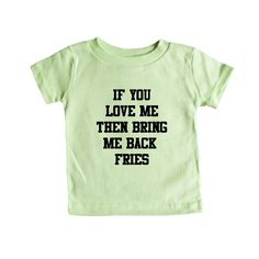 If You Really Love Me Then Bring Me Back Fries Hungry Food Eating Girlfriend Boyfriend Relationship Relationships Unisex Adult T Shirt SGAL4 Baby Onesie / Tee