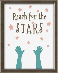 Reach for the stars.  This print is from Quotes for Kids -  Quotes for Kids is a set of twelve matching 8X10, ready to frame and hang wall art prints for children. Perfect for a boy's or girl's bedroom. Colors: teal, coral, avocado, beige, and brown. Click the picture for more info. Framed Wall Art, Wall Art Prints, Teal Coral, Inspirational Quotes For Kids, Reaching For The Stars, New School Year, Bedroom Colors, Girls Bedroom, Art For Kids