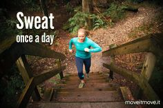 Remember to sweat once a day