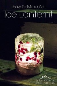 Make an Ice Lantern! This would be pretty to do all winter.