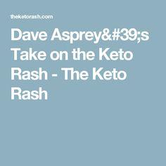 Dave Asprey's Take on the Keto Rash - The Keto Rash