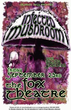 Original concert poster for Infected Mushroom at The Fox Theatre in Boulder, CO in 2011. 11 x 17 inches on card stock. Artwork by Mark Serlo.