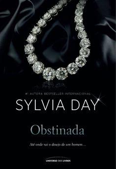 Obstinada (Ask for it) – Sylvia Day – Silvia Day, Good Books, Books To Read, Fantasy Love, Maya Banks, Christine Feehan, Vampire Books, Dan Brown, Horror Books