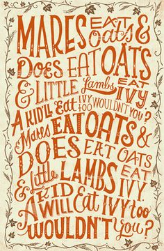 Mares eat oats ... grace and ruthie this is the song we sang all the time! Singing it again the next time the three of us are together!!! LOVE, Mom