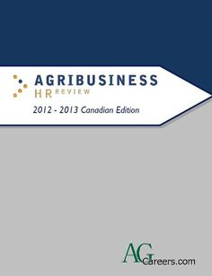 2012-2013 Canadian Agribusiness HR Review provides a range of human resource practices relevant to participating agribusinesses over the last twelve months within Canada.