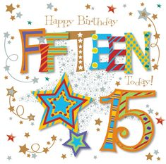 GBP - Fifteen Today Birthday Greeting Card By Talking Pictures Greetings Cards & Garden Happy 15th Birthday, Happy Birthday Celebration, Happy Birthday Funny, Happy Birthday Greetings, Unicorn Birthday Parties, Birthday Wishes, Birthday Girl Quotes, Birthday Card Sayings, Birthday Greeting Cards