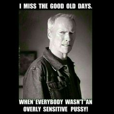 Again, when I see stuff like this, I feel like these people are just complaining that people won't put up with their shit and stay silent. Not today, Clint Eastwood. Not today. Great Quotes, Funny Quotes, Life Quotes, Inspirational Quotes, Asshole Quotes, It's Funny, Funny Stuff, Clint Eastwood, No Kidding