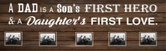 Father's Day - A Dad is A Son Hero Daughter First Love Wood Sign, or Photo Clip…