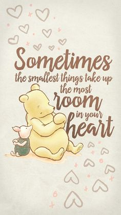 winnie the pooh quotes quot;Sometimes the smallest things take up the most room in your heartquot; Winnie the Pooh quote, so cute! Eeyore Quotes, Winnie The Pooh Quotes, Disney Winnie The Pooh, Tao Of Pooh Quotes, New Quotes, Inspirational Quotes, Qoutes, Motivational, Shower Quotes