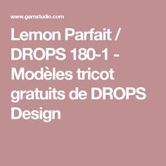 Lemon Parfait / DROPS 180-1 - Modèles tricot gratuits de DROPS Design