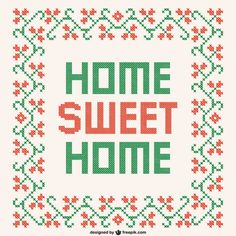 Sweet Home cross stitch vector Cross Stitch Borders, Cross Stitch Designs, Cross Stitching, Cross Stitch Patterns, Hama Beads, Cruz Vector, Sweet Home Design, House Blessing, Palestinian Embroidery