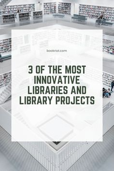 3 of the Most Innovative Libraries and Library Projects | Book Riot   libraries | library projects