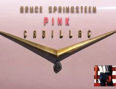 Pink Cadillac - The Boss