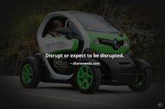 Disrupt or expect to be disrupted.